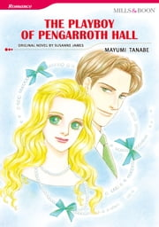 THE PLAYBOY OF PENGARROTH HALL - Mills & Boon Comics ebook by Susanne James,MAYUMI TANABE