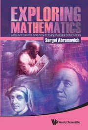 Exploring Mathematics with Integrated Spreadsheets in Teacher Education ebook by Sergei Abramovich