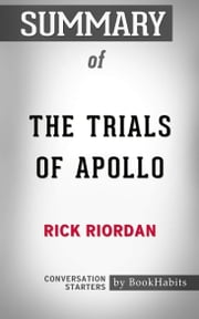 Summary of The Trials of Apollo: The Hidden Oracle by Rick Riordan | Conversation Starters ekitaplar by Book Habits