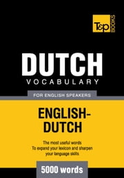 Dutch vocabulary for English speakers - 5000 words ebook by Andrey Taranov