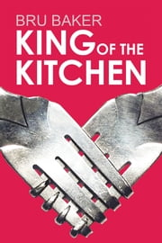 King of the Kitchen ebook by Bru Baker