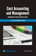 Cost Accounting & Management Essentials You Always Wanted To Know ebook by Vibrant Publishers
