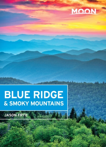 Moon Blue Ridge & Smoky Mountains ebook by Jason Frye