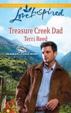 Treasure Creek Dad - A Single Dad Romance ebook by Terri Reed