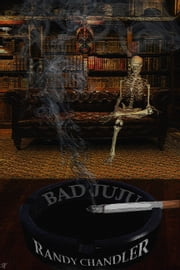 Bad Juju: A Novel of Raw Terror ebook by Randy Chandler