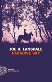 Paradise Sky ebook by Joe R. Lansdale, Luca Briasco