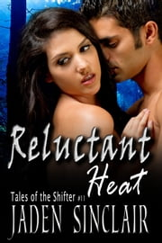 Reluctant Heat ebook by Jaden Sinclair