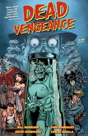 Dead Vengeance ebook by Bill Morrison