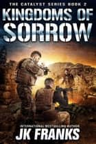 Kingdoms of Sorrow - Catalyst Series, #2 ebook by