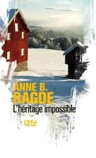 L'héritage impossible ebook by Jean RENAUD, Anne B. RAGDE