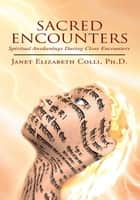 Sacred Encounters ebook by Janet Elizabeth Colli