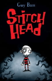 Stitch Head ebook by Guy Bass,Pete Williamson