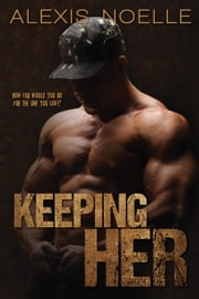 Keeping Her eBook by Alexis Noelle