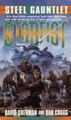 Starfist: Steel Gauntlet ebook by David Sherman, Dan Cragg