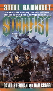 Starfist: Steel Gauntlet ebook by David Sherman,Dan Cragg