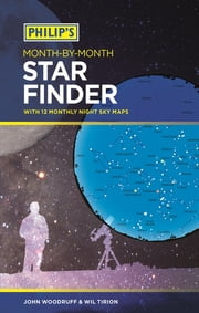 Philip's Month-by-Month Star Finder ebook by John Woodruff,Wil Tirion