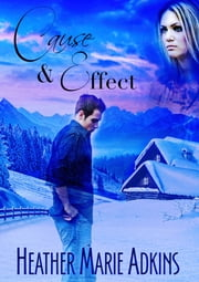 Cause & Effect ebook by Heather Marie Adkins