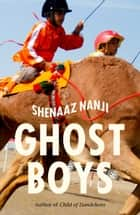 Ghost Boys ebook by Shenaaz Nanji