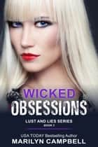 Wicked Obsessions (Lust and Lies Series, Book 3) - Romantic Suspense ebook by Marilyn Campbell
