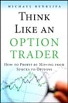 Think Like an Option Trader ebook by Michael Benklifa