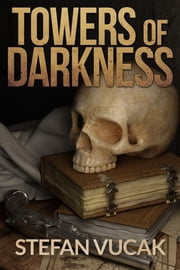 Towers of Darkness ebook by Stefan Vucak