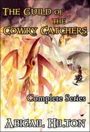 The Guild of the Cowry Catchers, a story of pirates and Panamindorah - Complete 5-Book Series ebook by Abigail Hilton