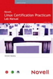 Novell Linux Certification Practicum Lab Manual ebook by Emmett Dulaney