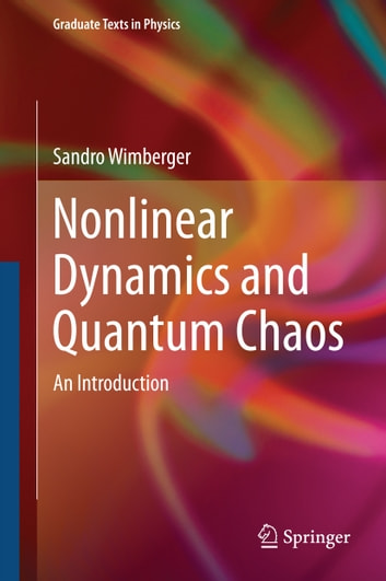 Nonlinear Dynamics and Quantum Chaos - An Introduction ebook by Sandro Wimberger