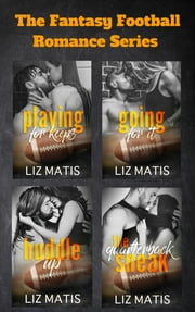Fantasy Football Romance - Seasons 1-4 ebook by Liz Matis