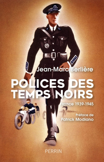 Polices des temps noirs - France 1939-1945 ebook by Jean-Marc BERLIERE