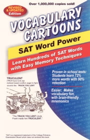 Vocabulary Cartoons, SAT Word Power - Learn Hundreds of SAT Words with Easy Memory Techniques ebook by Bryan Burchers,Sam Burchers, Jr.,Sam Burchers III