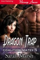 Dragon Trap ebook by Sarah Marsh