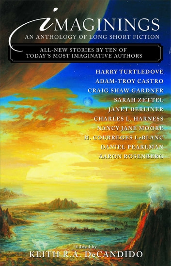 Imaginings - An Anthology of Long Short Fiction ebook by Keith R. A. DeCandido