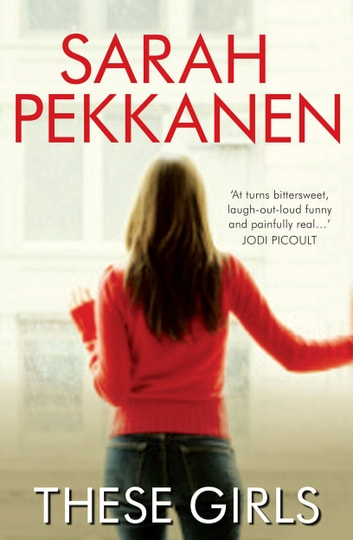 THESE GIRLS ebook by SARAH PEKKANEN
