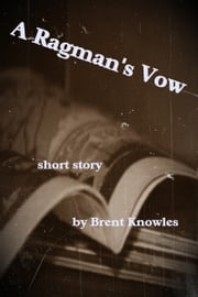 A Ragman's Vow ebook by Brent Knowles