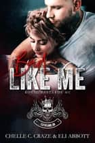 Bad Like Me - Royal Bastards MC, #2 ebook by