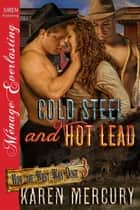 Cold Steel and Hot Lead ebook by Karen Mercury