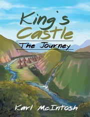 King's Castle - The Journey ebook by Karl McIntosh