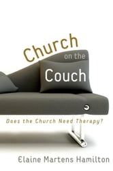 Church on the Couch - Does the Church Need Therapy? ebook by Elaine Martens Hamilton