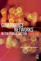 Governance Networks in the Public Sector ebook by Erik Hans Klijn, Joop Koppenjan