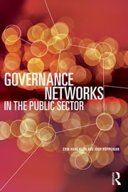 Governance Networks in the Public Sector ebook by Erik Hans Klijn,Joop Koppenjan