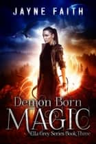 Demon Born Magic 電子書 by Jayne Faith