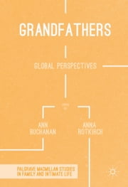 Grandfathers - Global Perspectives ebook by Ann Buchanan,Anna Rotkirch
