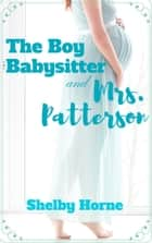The Boy Babysitter and Mrs. Patterson ebook by Shelby Horne