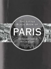 The Little Black Book of Paris, 2012 edition: The Essential Guide to the City of Light ebook by Vesna Neskow