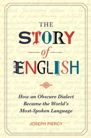 The Story of English ebook by Joseph Piercy