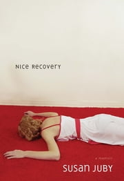 Nice Recovery ebook by Susan Juby