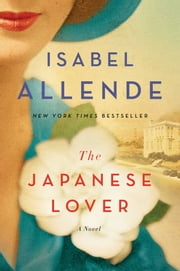 The Japanese Lover - A Novel ebook by Isabel Allende