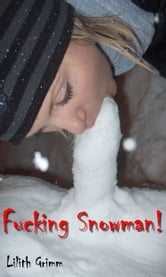 Fucking Snowman ebook by Lilith Grimm