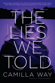 The Lies We Told ebook by Camilla Way